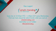 What&#039;s Trending Wednesday Slate