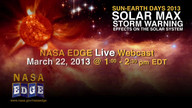 NASA EDGE: Sun Earth Days 2013 Part 1