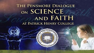 Pensmore Dialogue on Science and Faith at Patrick Henry College, Part 2