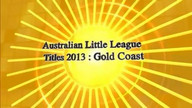 Australian Little League Baseball Championships 2013 : June 1-5