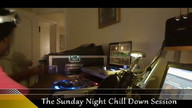 The Sunday Night Chill Down Session