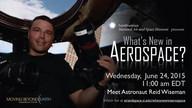 Meet Astronaut Reid Wiseman - What's New in Aerospace