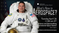 Science and Spacewalking at the International Space Station - What's New in Aerospace