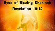 Eyes of Blazing Shekinah Fire