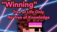 Winning. Tree of Life only.